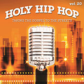 Holy Hip Hop, Vol. 20 by Various Artists