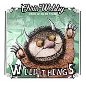 Wild Things by Chris Webby