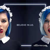 Believe In Us by Colette Carr