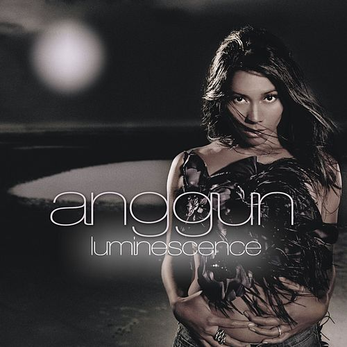 Luminescence (International Version) by Anggun
