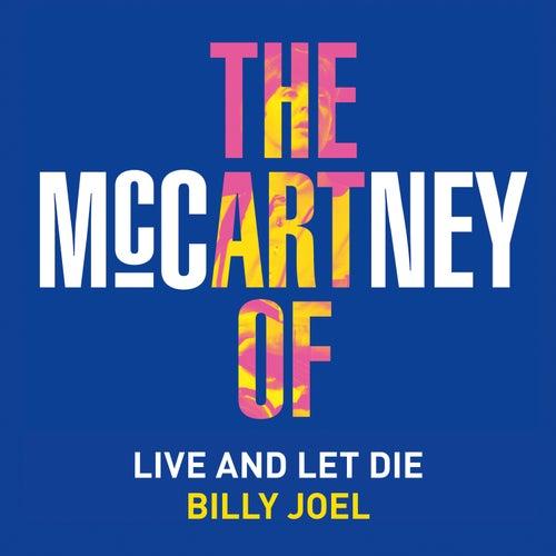 Live and Let Die by Billy Joel