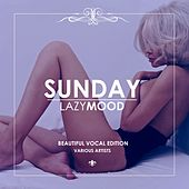 Sunday Lazy Mood (Beautiful Vocal Edition) by Various Artists