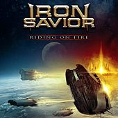 Riding on Fire (2017 Version) by Iron Savior