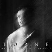 Bread Alone (BOA Remix) by Lorne