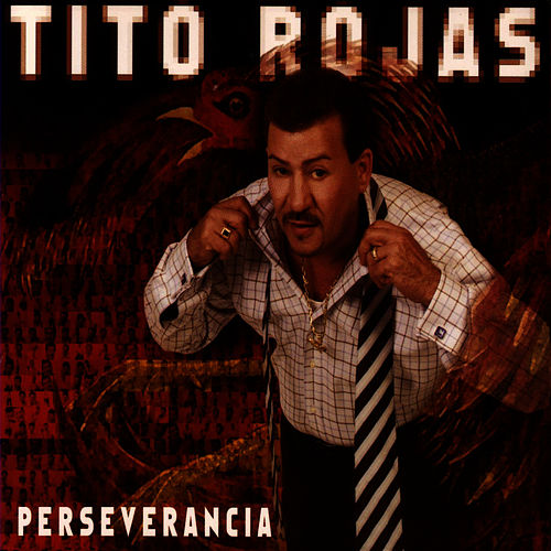 Play & Download Perseverancia by Tito Rojas | Napster