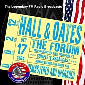 Legendary FM Broadcasts - The Forum, Inglewood CA 17th December 1984 by Hall & Oates