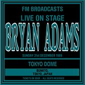 Live On Stage FM Broadcasts - Tokyo Dome 31st December 1989 de Bryan Adams