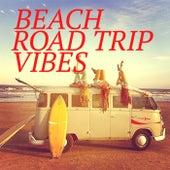 Beach Road Trip Vibes von Various Artists