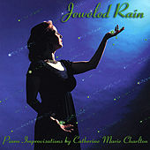 Play & Download Jeweled Rain by Catherine Marie Charlton | Napster