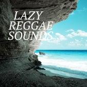 Lazy Reggae Sounds von Various Artists