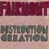 Destruction Creation by Fairmont