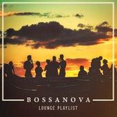 Bossanova Lounge Playlist by Various Artists