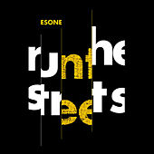 Run the Streets by Esone