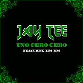 Uno Cero Cero (feat. Jim Jim) by Jay Tee