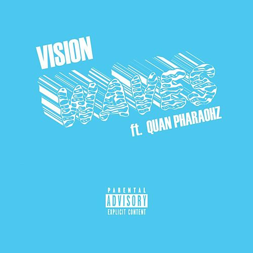 Waves (feat. Quan Pharaohz) by Vision