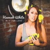 In It for Love de Hannah White