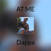 At Me by Dappa