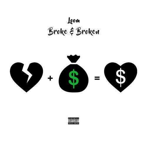 Broke & Broken von Loom