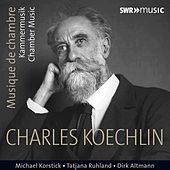 Koechlin: Chamber Music by Various Artists