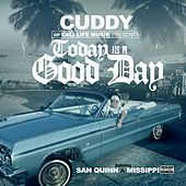 Today Is a Good Day (feat. San Quinn & Missippi) by Cuddy
