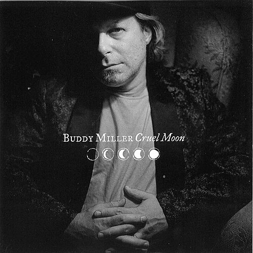 Play & Download Cruel Moon by Buddy Miller | Napster