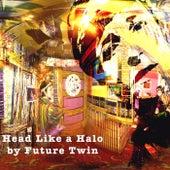 Head Like a Halo by Future Twin
