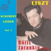 Schubert-Liszt Lieder, Vol. 1 by Boris Zarankin