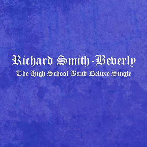 The HighSchool Band (Deluxe) by Richard Smith