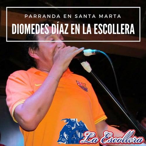 Parranda en Santa Marta: Diomedes Díaz en la Escollera (En Vivo) by Diomedes Diaz