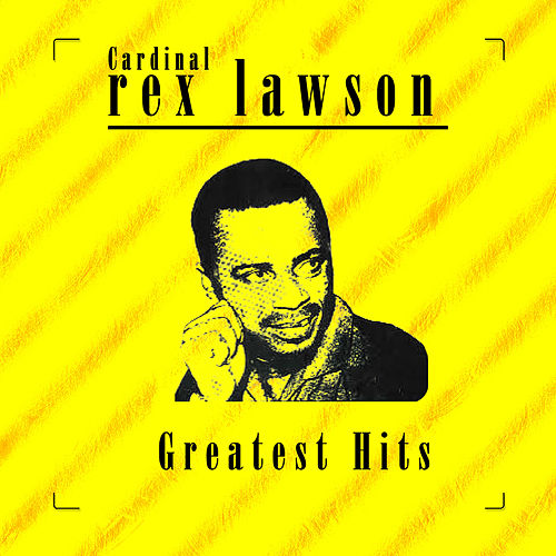 Cardinal Rex Lawson Greatest Hits by Rex Jim Lawson
