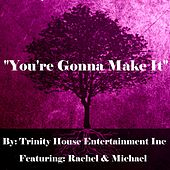 You're Gonna Make It by Rachel