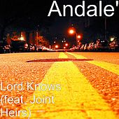 Lord Knows (feat. Joint Heirs) by Andale'