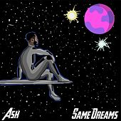 Same Dreams by Ash