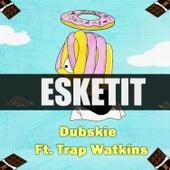 Esketit (Feelin' Like I'm Lil Pump) by Dubskie