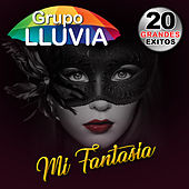 Mi Fantasia by Grupo Lluvia