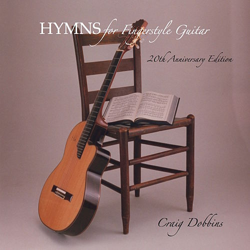 Hymns for Fingerstyle Guitar (20th Anniversary Edition) by Craig Dobbins