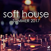 Soft House Summer 2017 by Various Artists