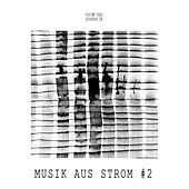Musik aus Strom, Vol. 2 by Various Artists