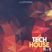 Tech House Is... 2 by Various Artists