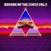 Decade of the Synth, Vol. 3 by Various Artists