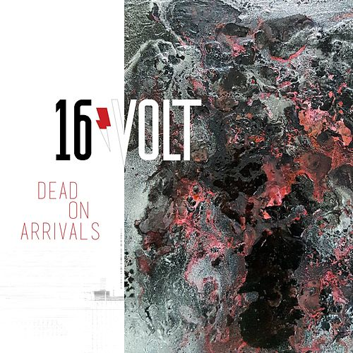 Dead on Arrivals by 16 Volt