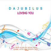 Loving You by DaJubilus