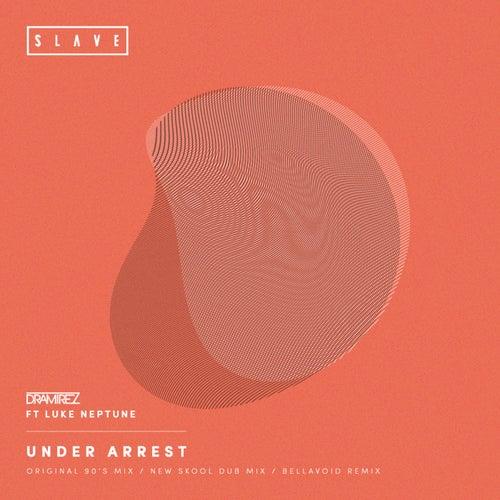 Under Arrest (feat. Luke Neptune) by D. Ramirez