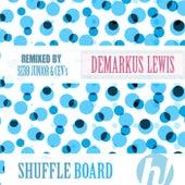 Shuffle Board by Demarkus Lewis