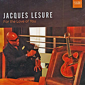 For the Love of You by Jacques Lesure