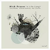 Is Life Long? by Nick Fraser