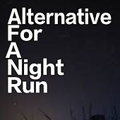 Alternative For A Night Run by Various Artists