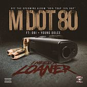 I Need a Loaner (feat. DBI & Young Dolce) by M Dot 80