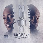 Trappin Ain't Dead by M Dot 80
