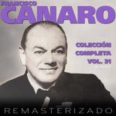 Colección Completa, Vol. 31 (Remasterizado) by Francisco Canaro